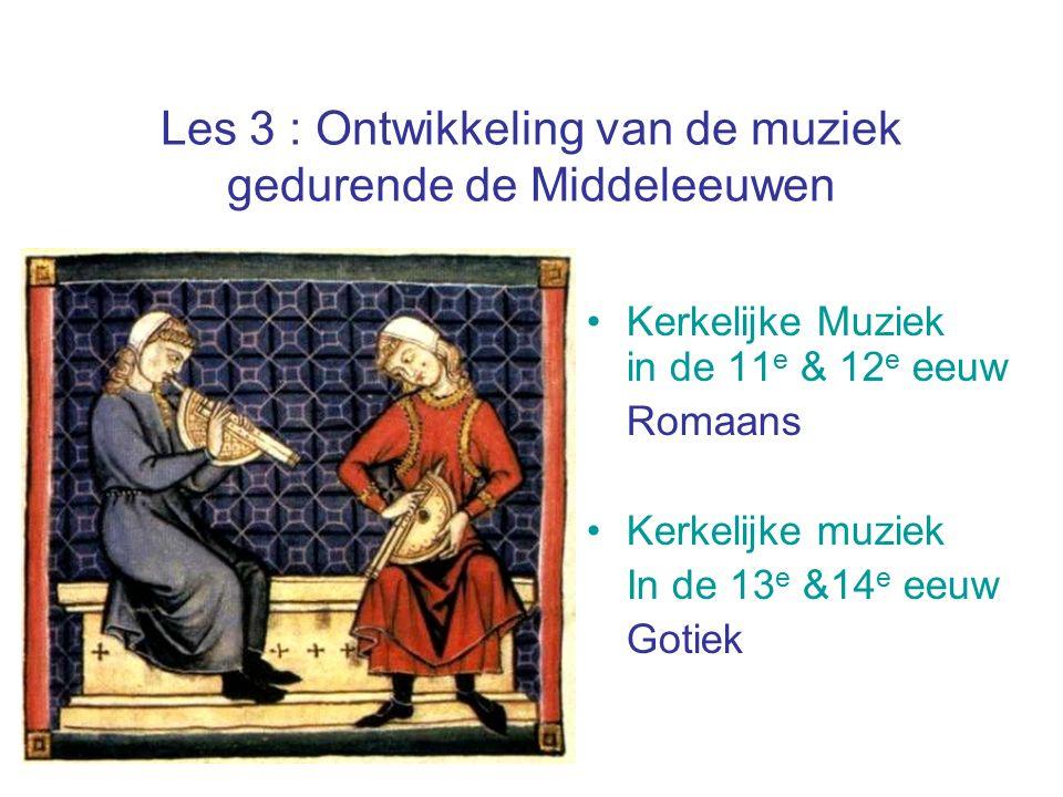 Les 3 : Ontwikkeling van de muziek gedurende de Middeleeuwen