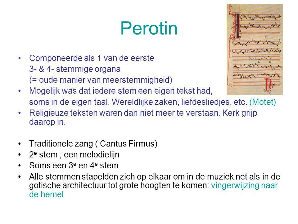 Perotin Componeerde als 1 van de eerste 3- & 4- stemmige organa