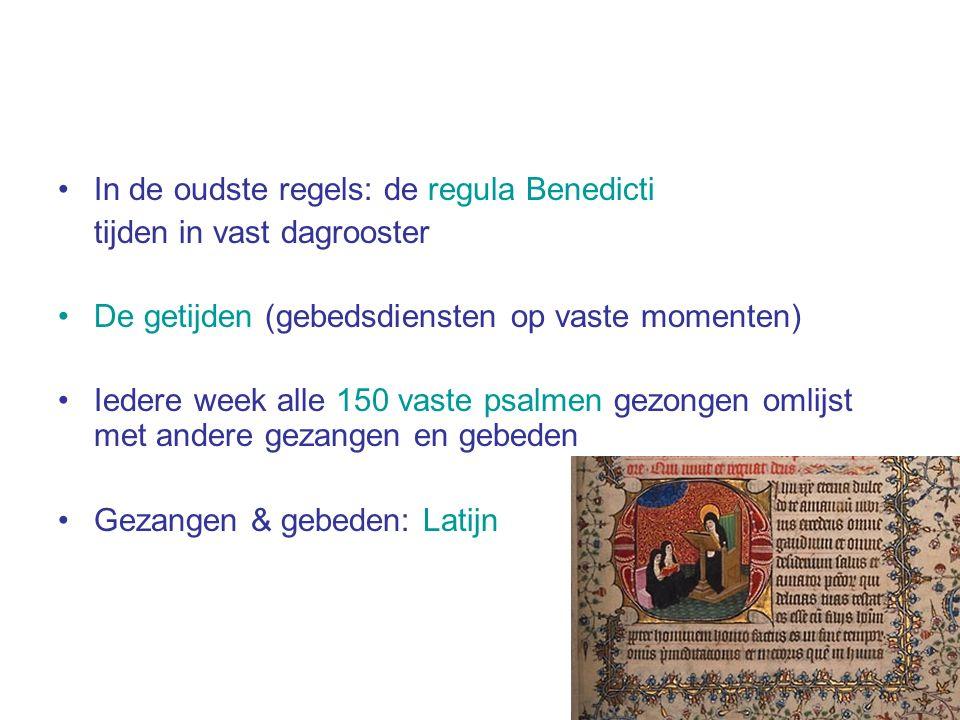 In de oudste regels: de regula Benedicti