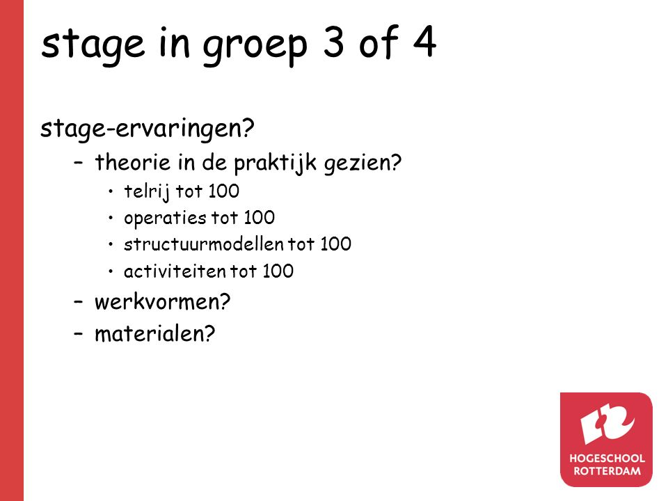 stage in groep 3 of 4 stage-ervaringen theorie in de praktijk gezien