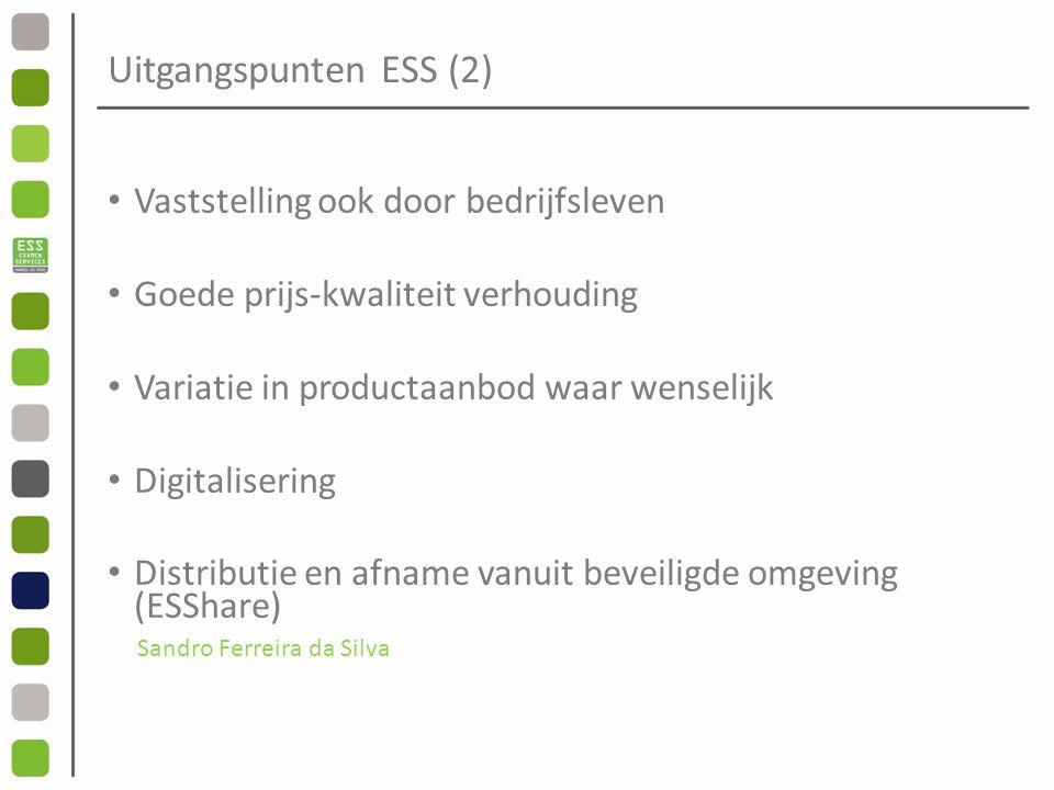 Uitgangspunten ESS (2) Vaststelling ook door bedrijfsleven