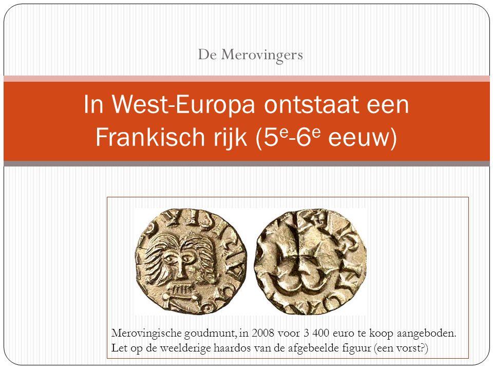 In West-Europa ontstaat een Frankisch rijk (5e-6e eeuw)