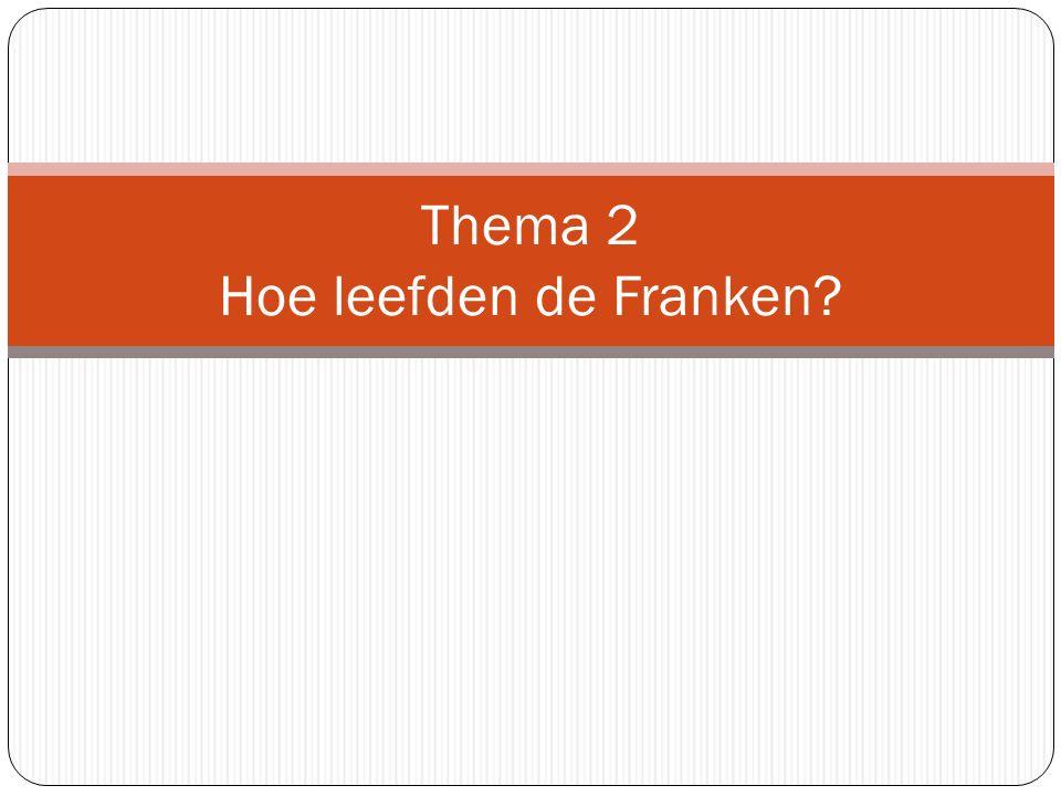 Thema 2 Hoe leefden de Franken