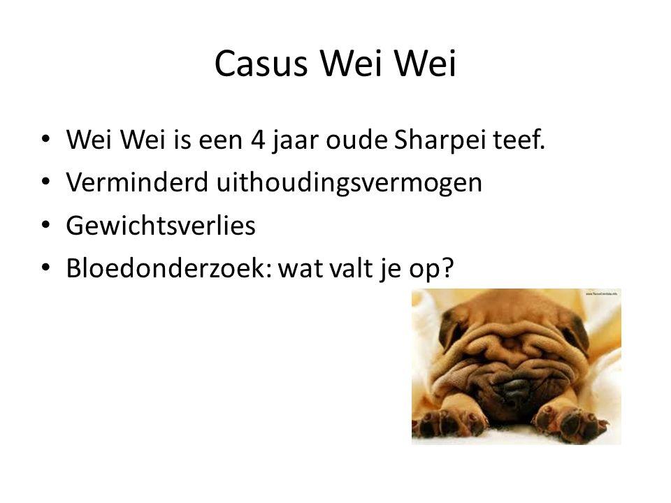 Casus Wei Wei Wei Wei is een 4 jaar oude Sharpei teef.