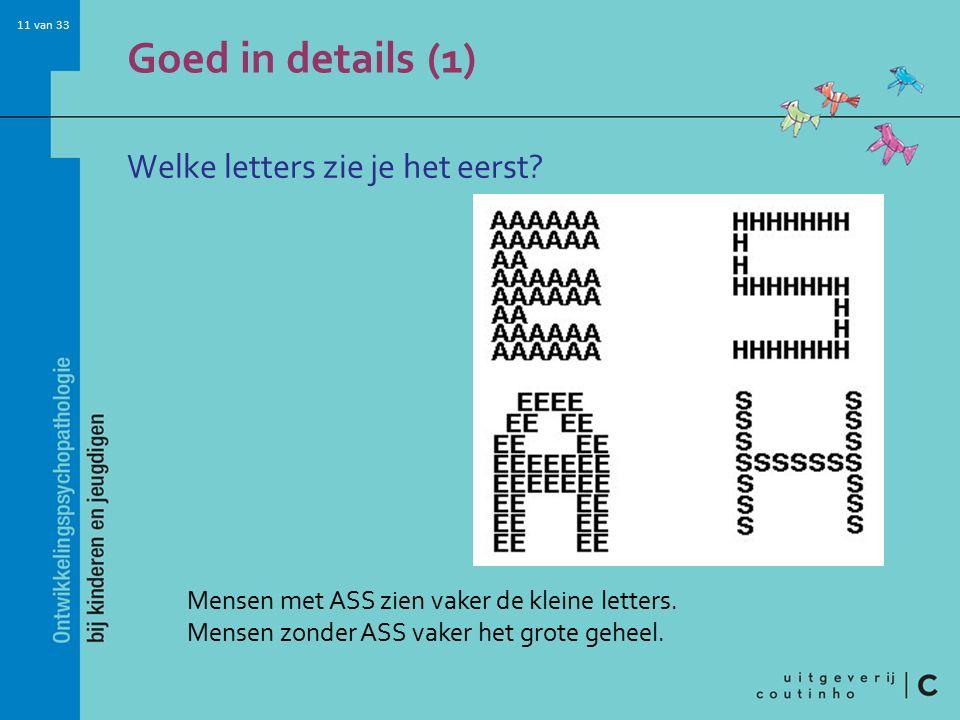 Goed in details (1) Welke letters zie je het eerst