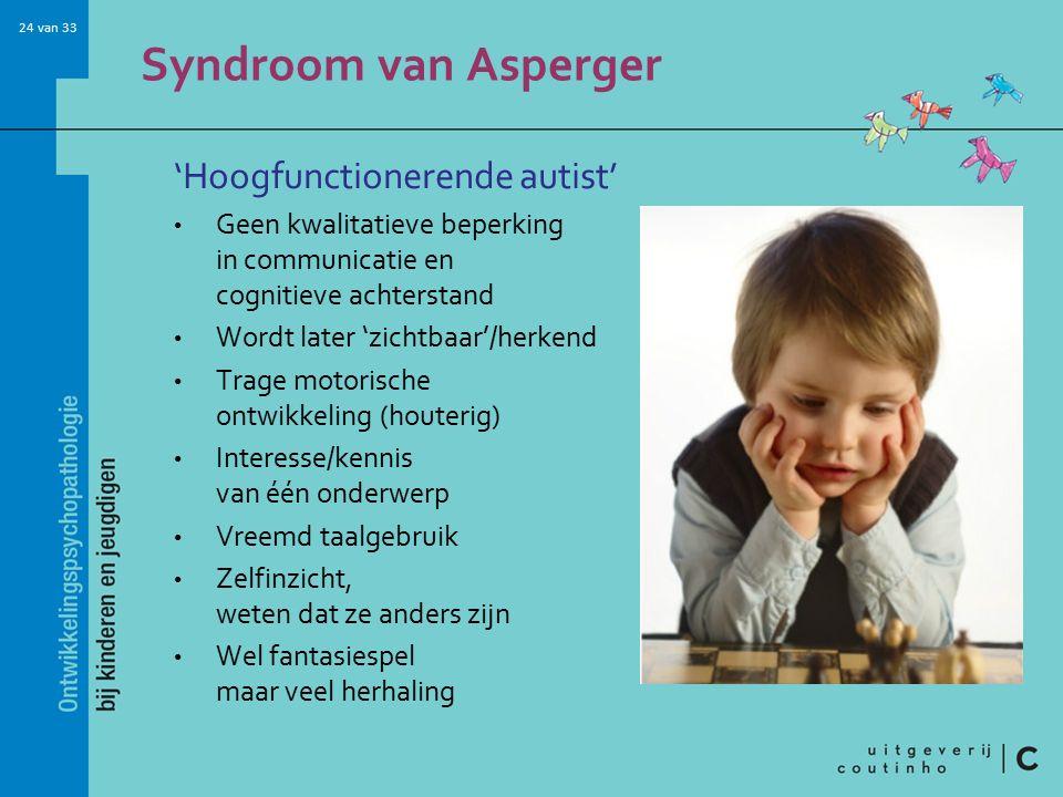Syndroom van Asperger 'Hoogfunctionerende autist'