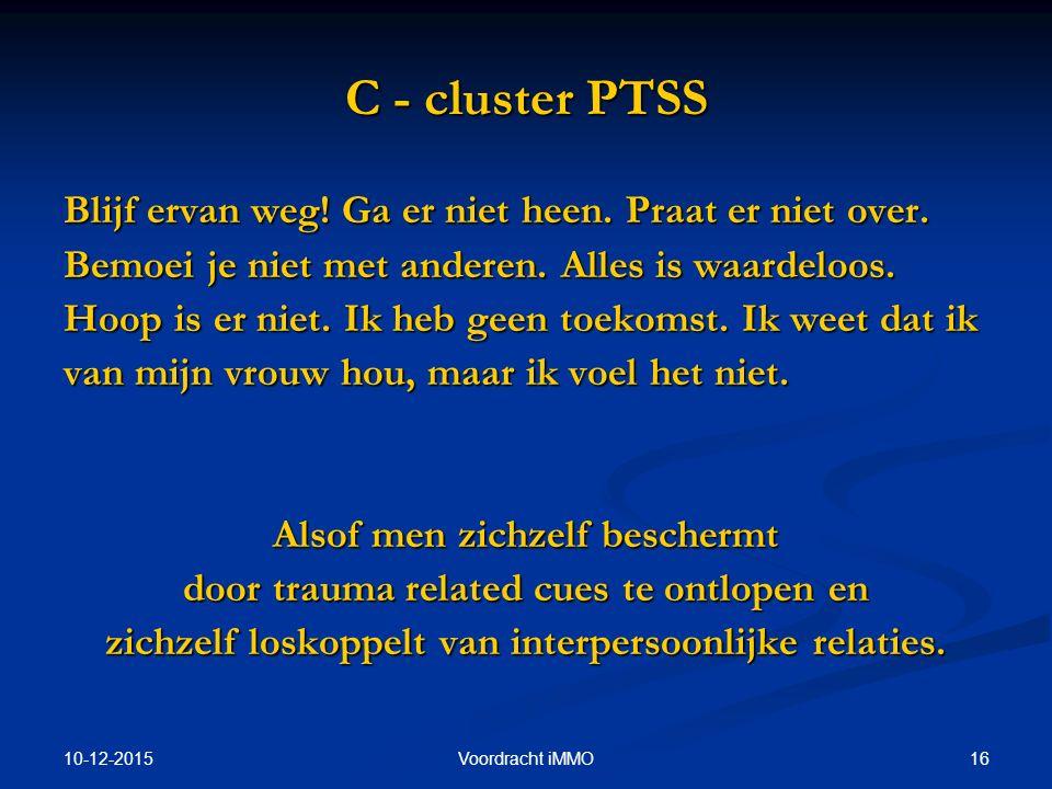 C - cluster PTSS Blijf ervan weg! Ga er niet heen. Praat er niet over.
