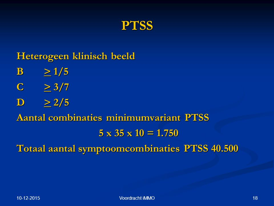 PTSS Heterogeen klinisch beeld B > 1/5 C > 3/7 D > 2/5