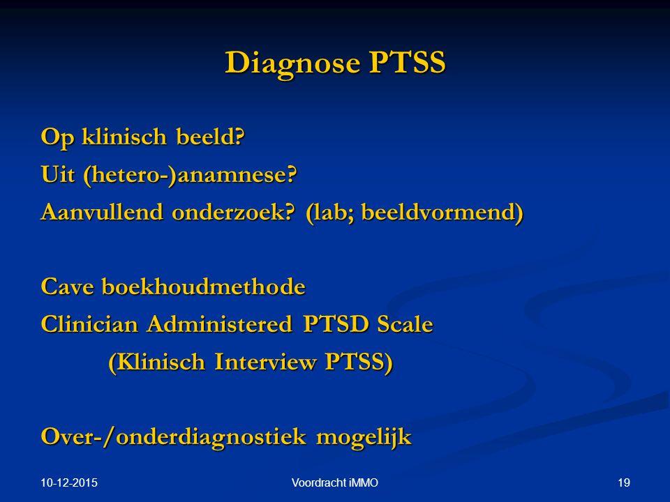 Diagnose PTSS Op klinisch beeld Uit (hetero-)anamnese