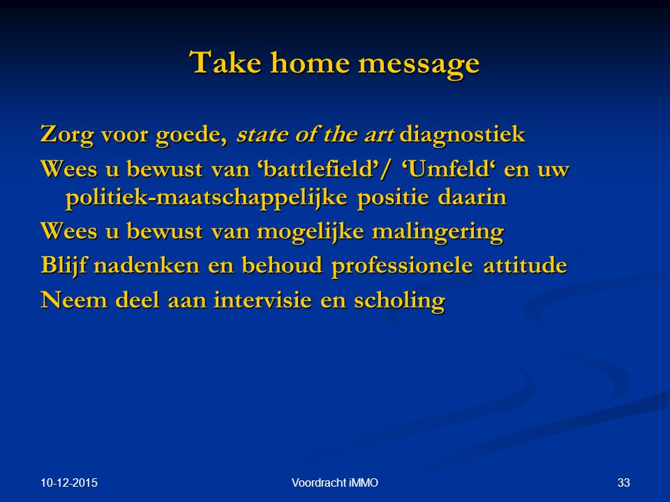 Take home message Zorg voor goede, state of the art diagnostiek