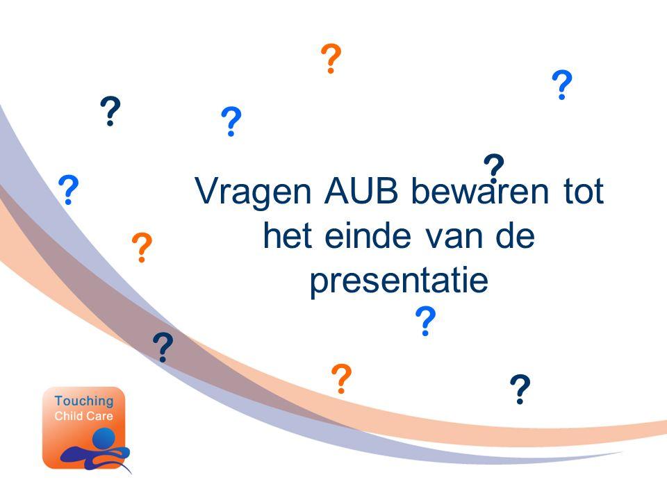 Vragen AUB bewaren tot het einde van de presentatie