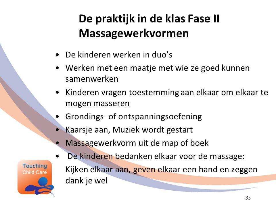 De praktijk in de klas Fase II Massagewerkvormen