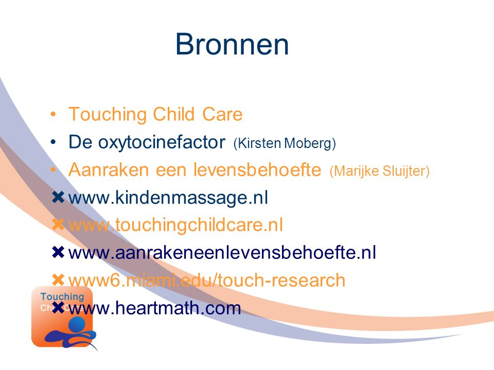 Bronnen Touching Child Care De oxytocinefactor (Kirsten Moberg)