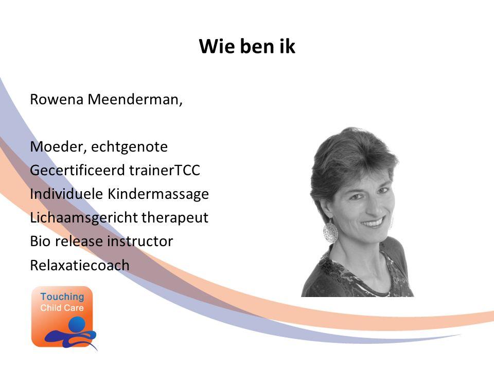 Wie ben ik Rowena Meenderman, Moeder, echtgenote