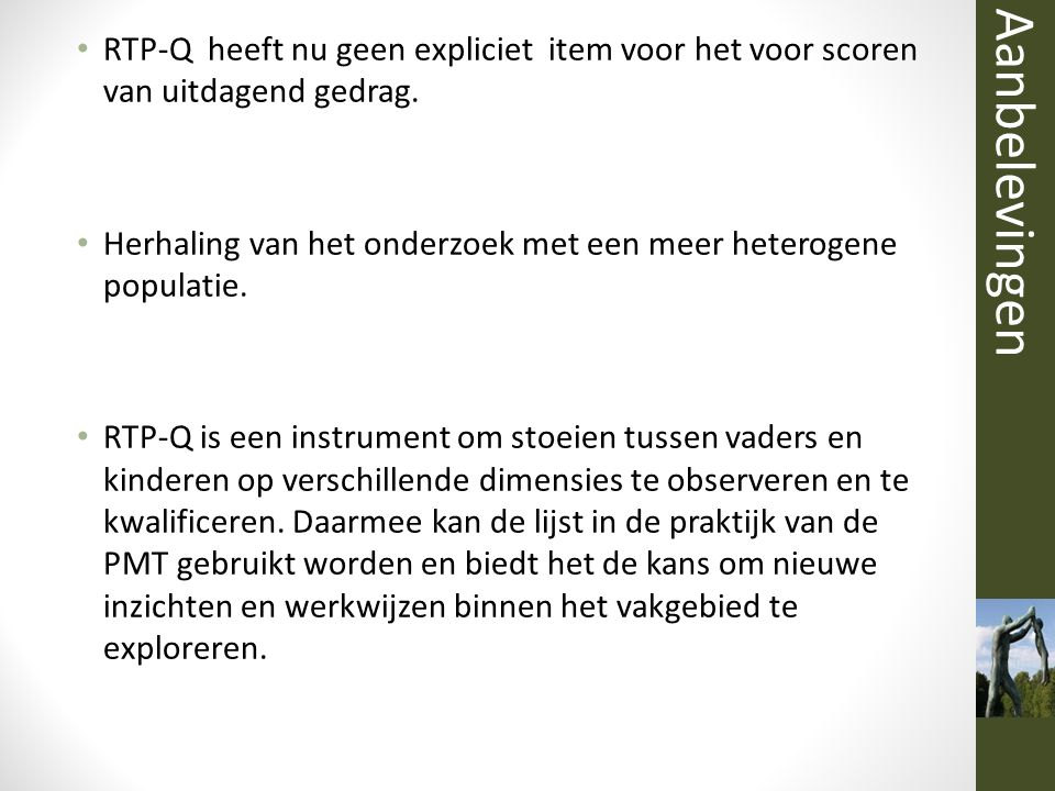 Aanbelevingen RTP-Q heeft nu geen expliciet item voor het voor scoren van uitdagend gedrag.