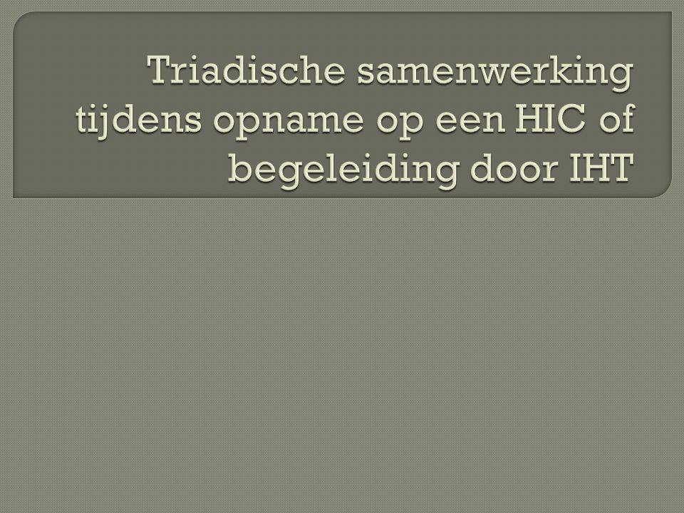 Triadische samenwerking tijdens opname op een HIC of begeleiding door IHT