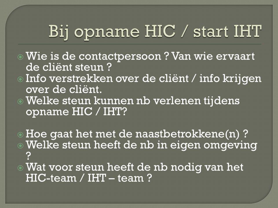 Bij opname HIC / start IHT