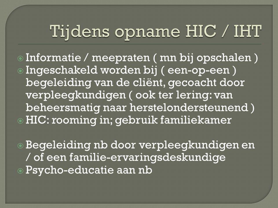 Tijdens opname HIC / IHT