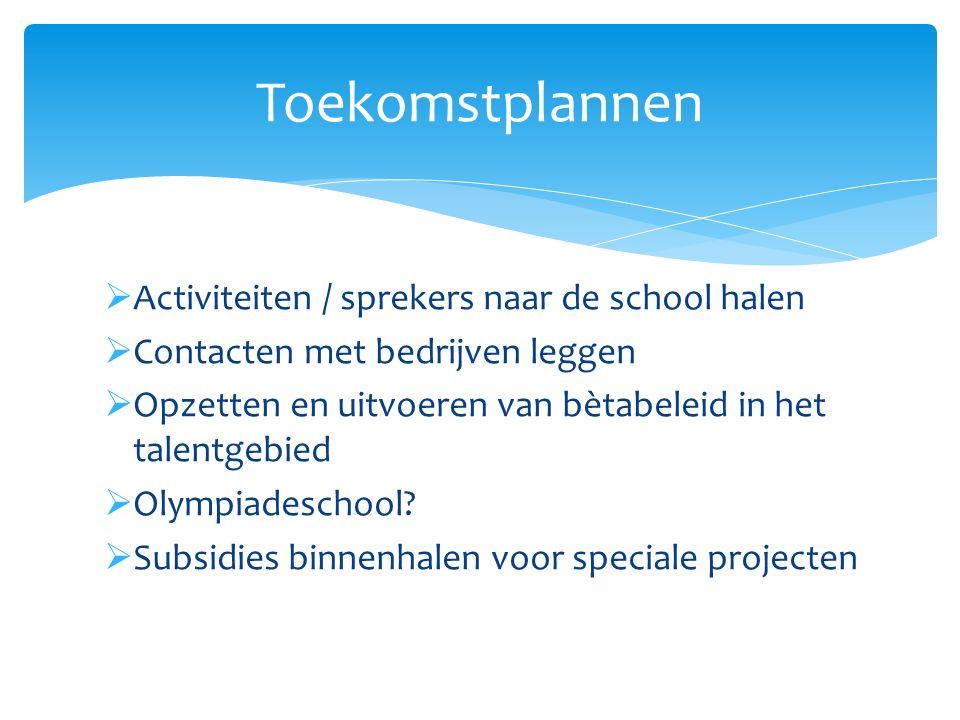 Toekomstplannen Activiteiten / sprekers naar de school halen