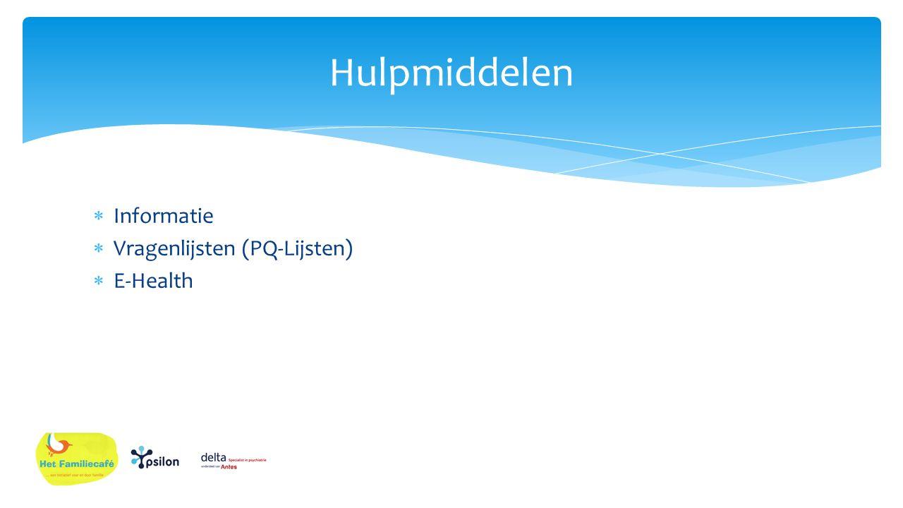 Hulpmiddelen Informatie Vragenlijsten (PQ-Lijsten) E-Health Ervaringen