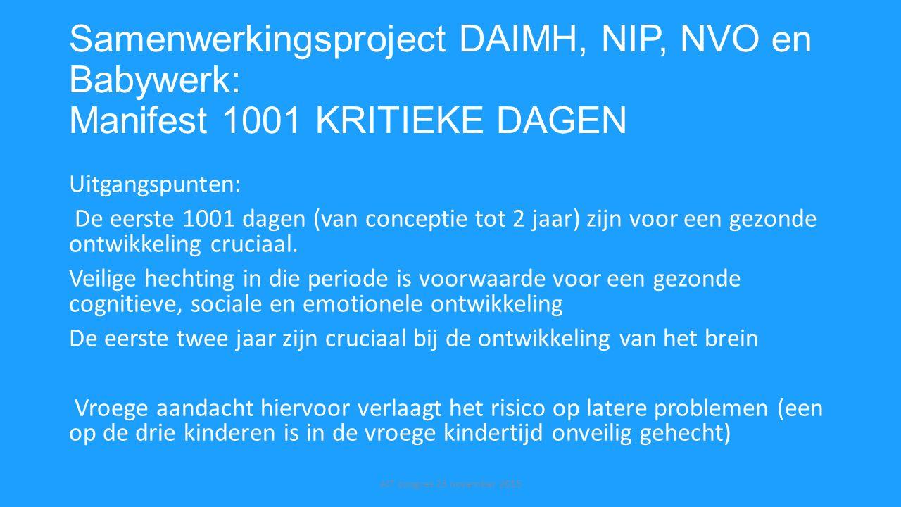 Samenwerkingsproject DAIMH, NIP, NVO en Babywerk: Manifest 1001 KRITIEKE DAGEN