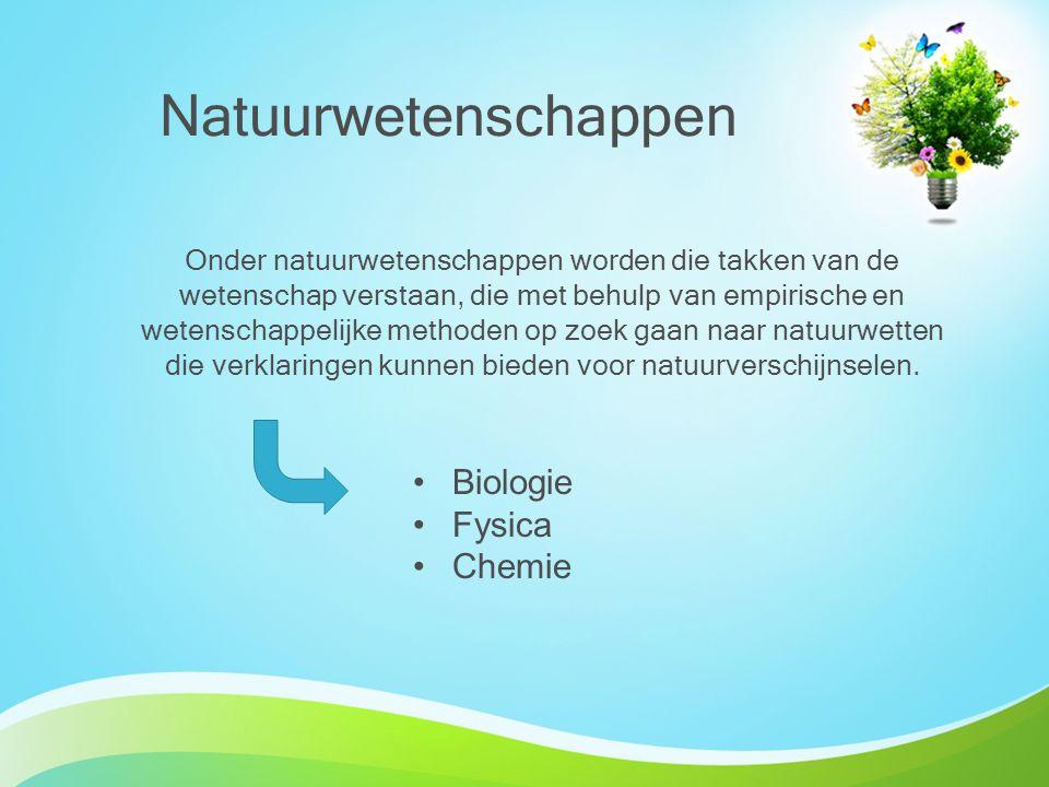 Natuurwetenschappen Biologie Fysica Chemie