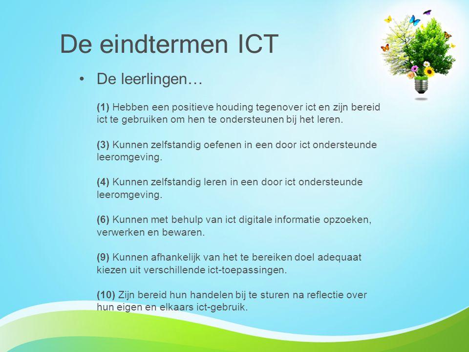De eindtermen ICT De leerlingen…