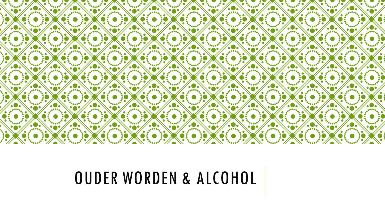 Ouder worden & alcohol Welkom – Karen Vanmarcke