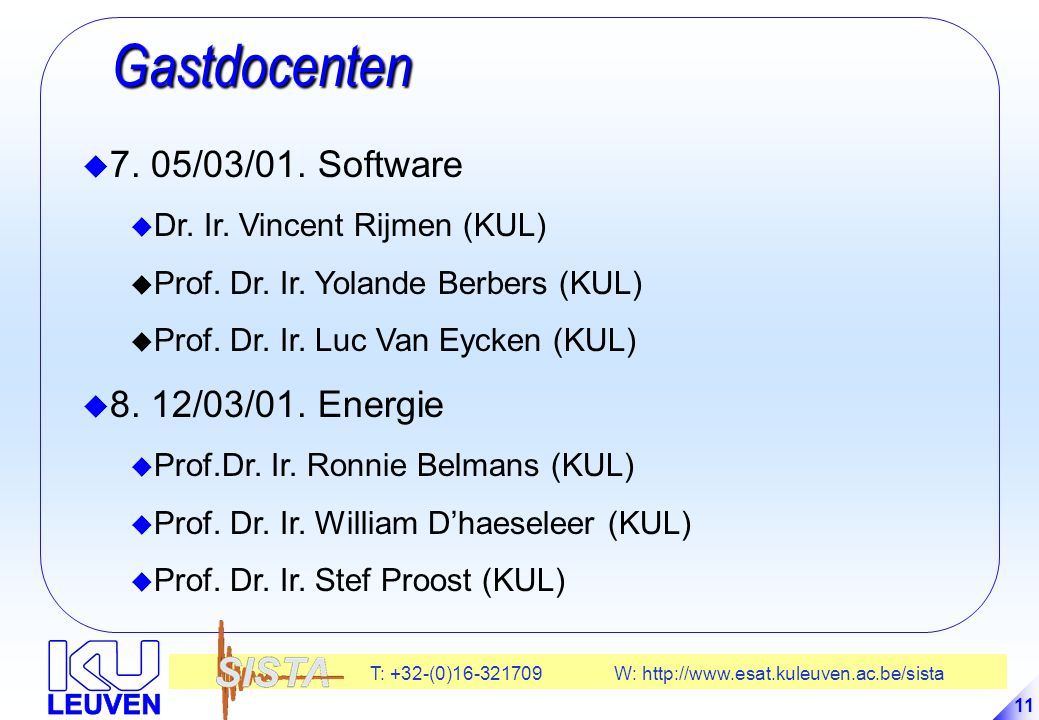 Gastdocenten 7. 05/03/01. Software 8. 12/03/01. Energie