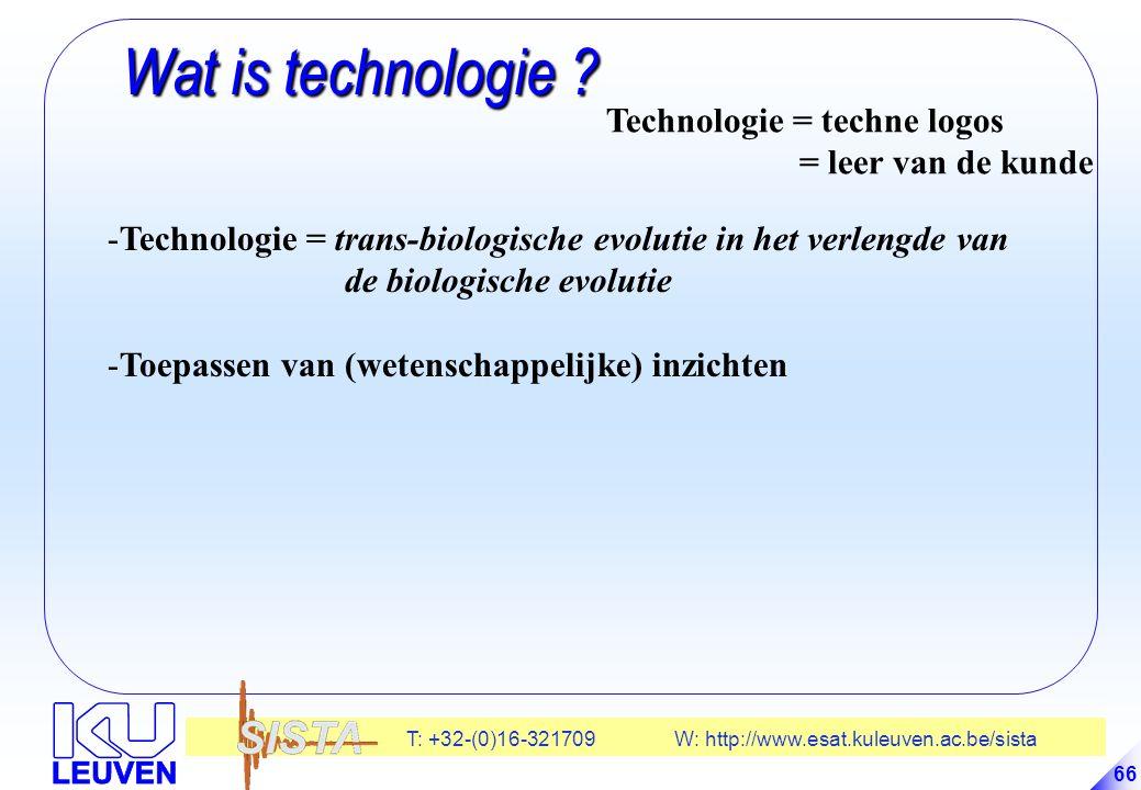 Wat is technologie Technologie = techne logos = leer van de kunde