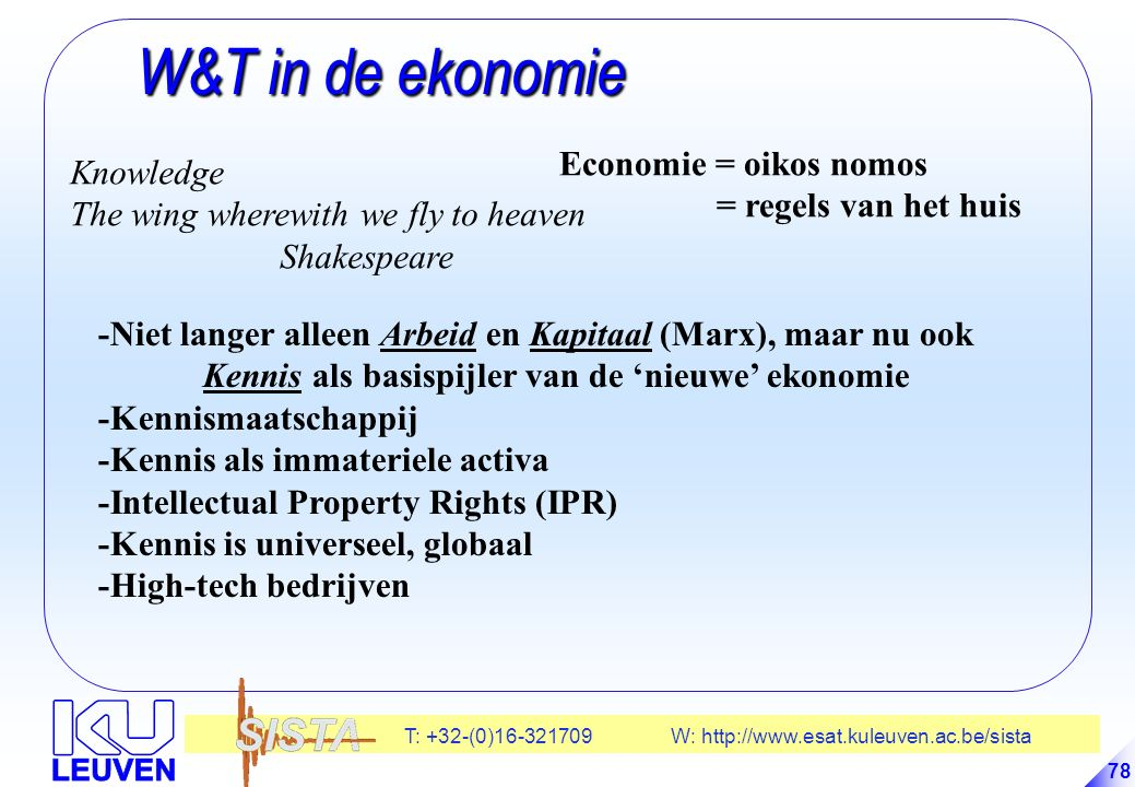 W&T in de ekonomie Economie = oikos nomos Knowledge