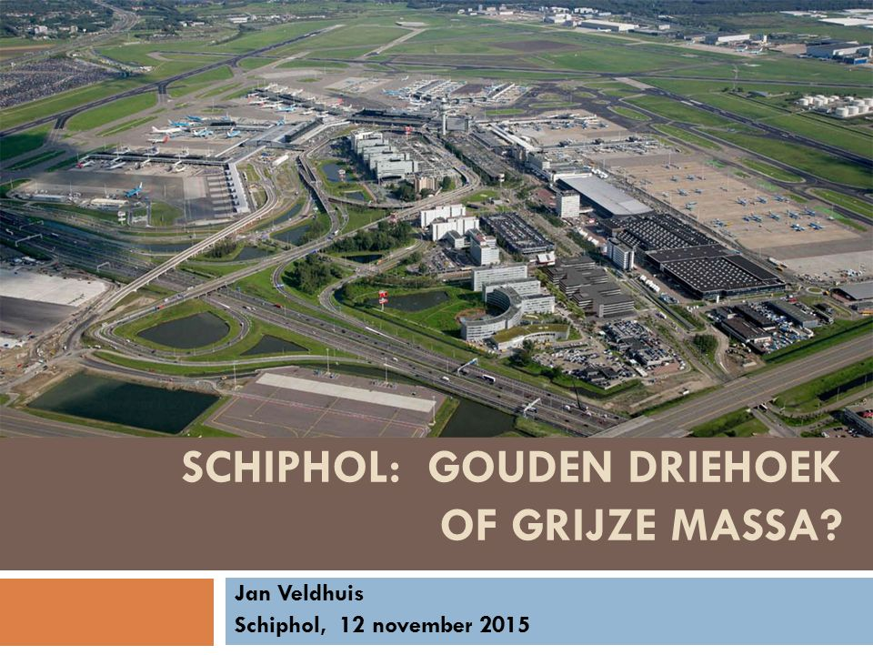 Schiphol: gouden driehoek of grijze massa