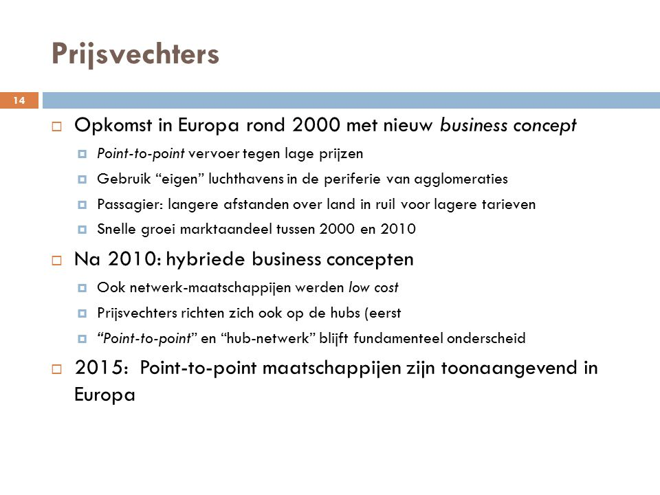 Prijsvechters Opkomst in Europa rond 2000 met nieuw business concept