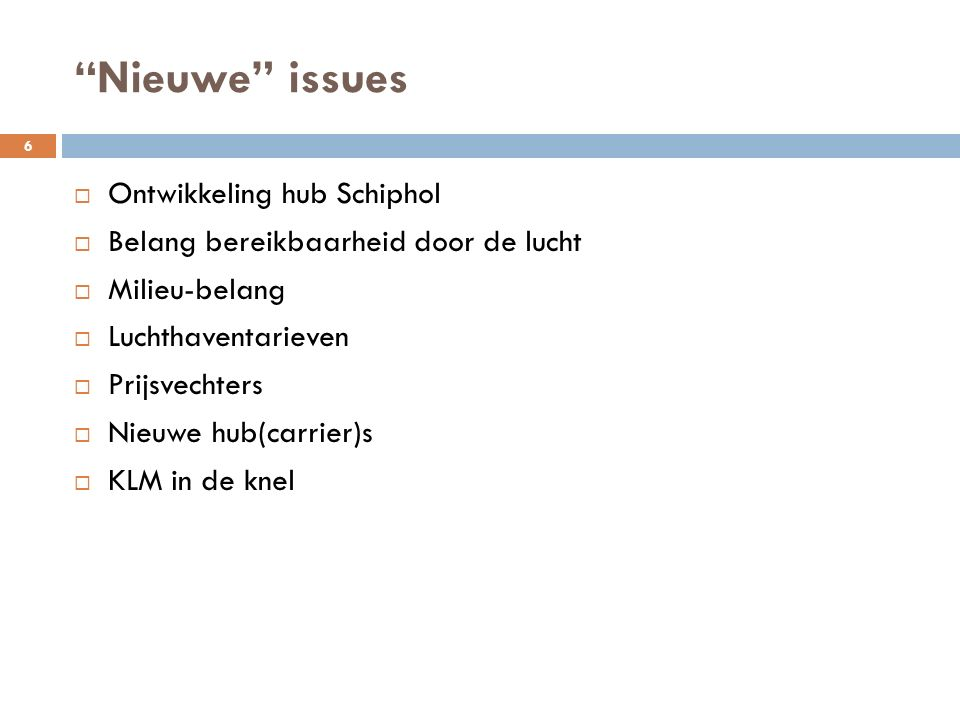 Nieuwe issues Ontwikkeling hub Schiphol