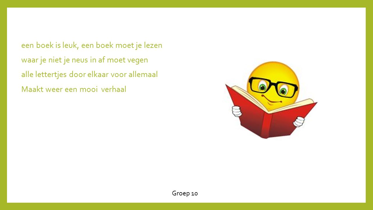 een boek is leuk, een boek moet je lezen waar je niet je neus in af moet vegen alle lettertjes door elkaar voor allemaal Maakt weer een mooi verhaal