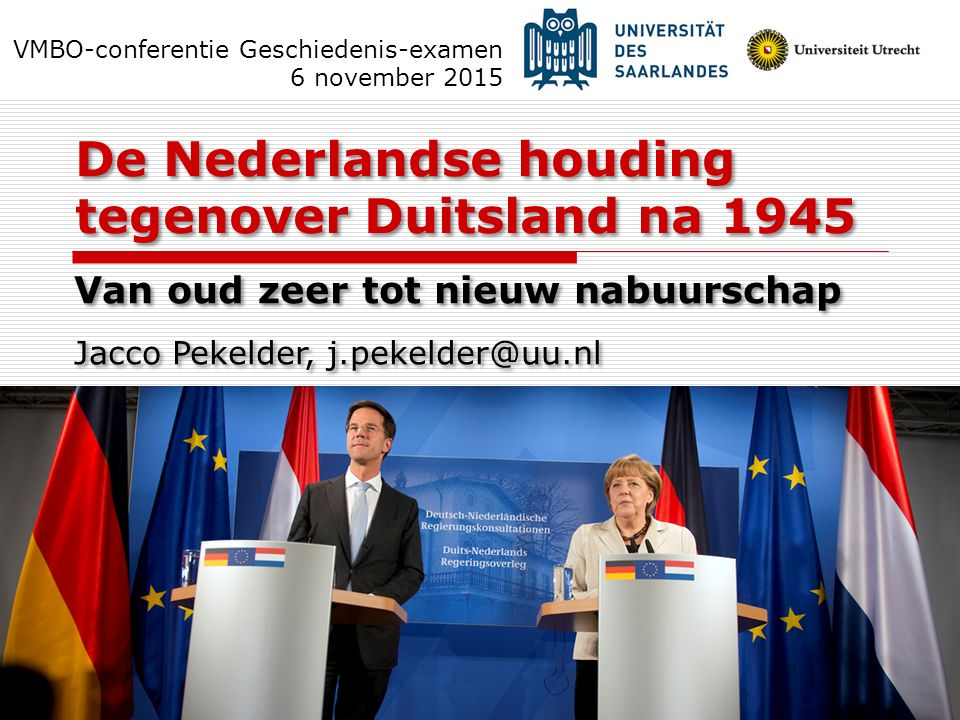 De Nederlandse houding tegenover Duitsland na 1945
