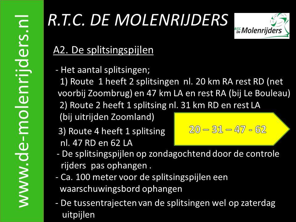 www.de-molenrijders.nl R.T.C. DE MOLENRIJDERS A2. De splitsingspijlen
