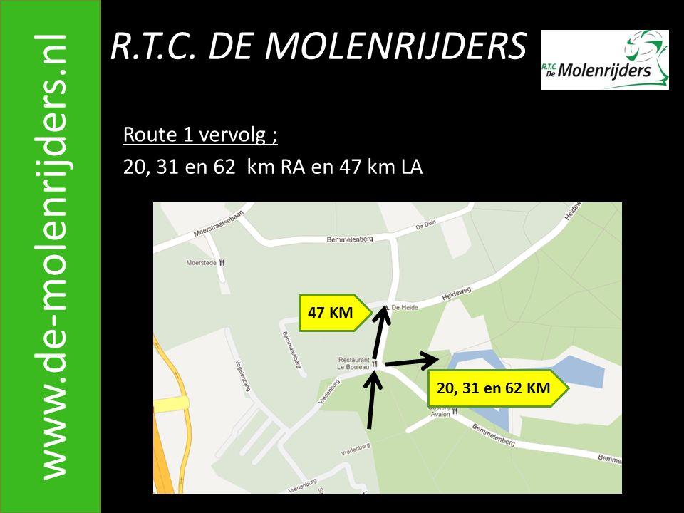 www.de-molenrijders.nl R.T.C. DE MOLENRIJDERS Route 1 vervolg ;