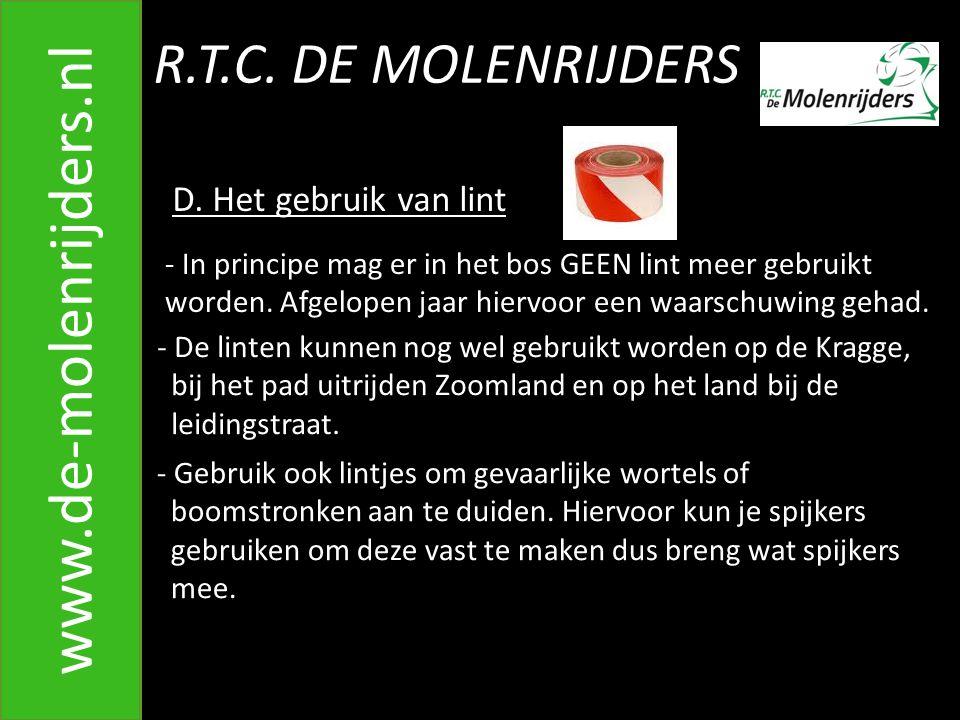 www.de-molenrijders.nl R.T.C. DE MOLENRIJDERS D. Het gebruik van lint