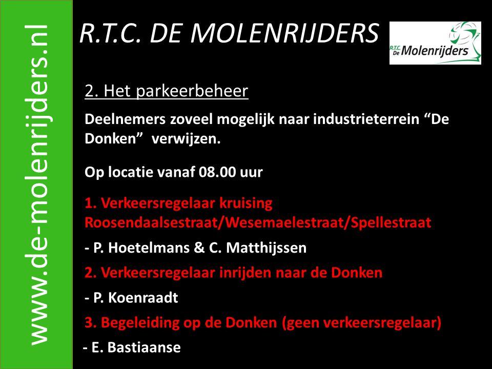 www.de-molenrijders.nl R.T.C. DE MOLENRIJDERS 2. Het parkeerbeheer