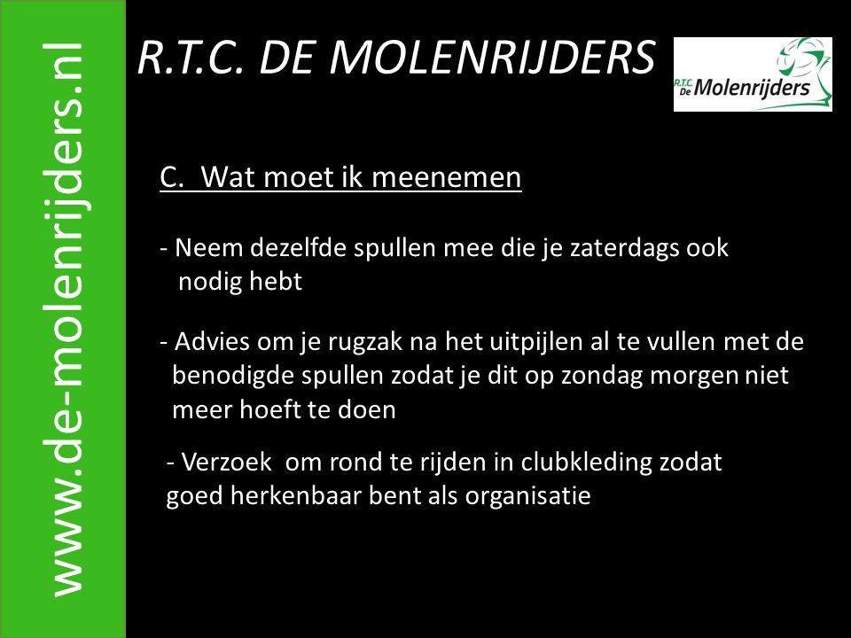 www.de-molenrijders.nl R.T.C. DE MOLENRIJDERS C. Wat moet ik meenemen