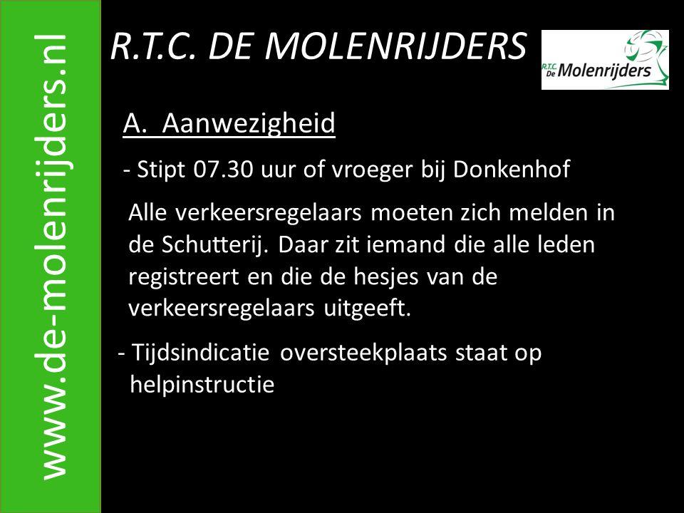 www.de-molenrijders.nl R.T.C. DE MOLENRIJDERS A. Aanwezigheid