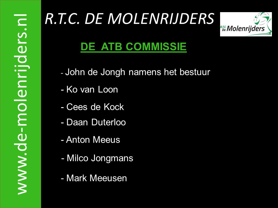 www.de-molenrijders.nl R.T.C. DE MOLENRIJDERS DE ATB COMMISSIE