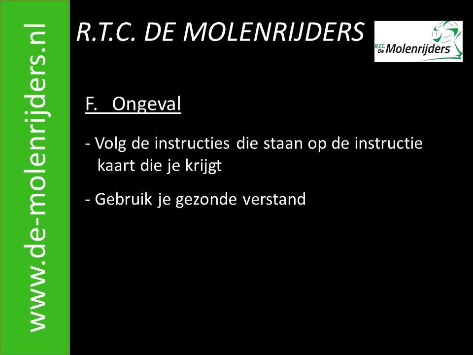 www.de-molenrijders.nl R.T.C. DE MOLENRIJDERS F. Ongeval