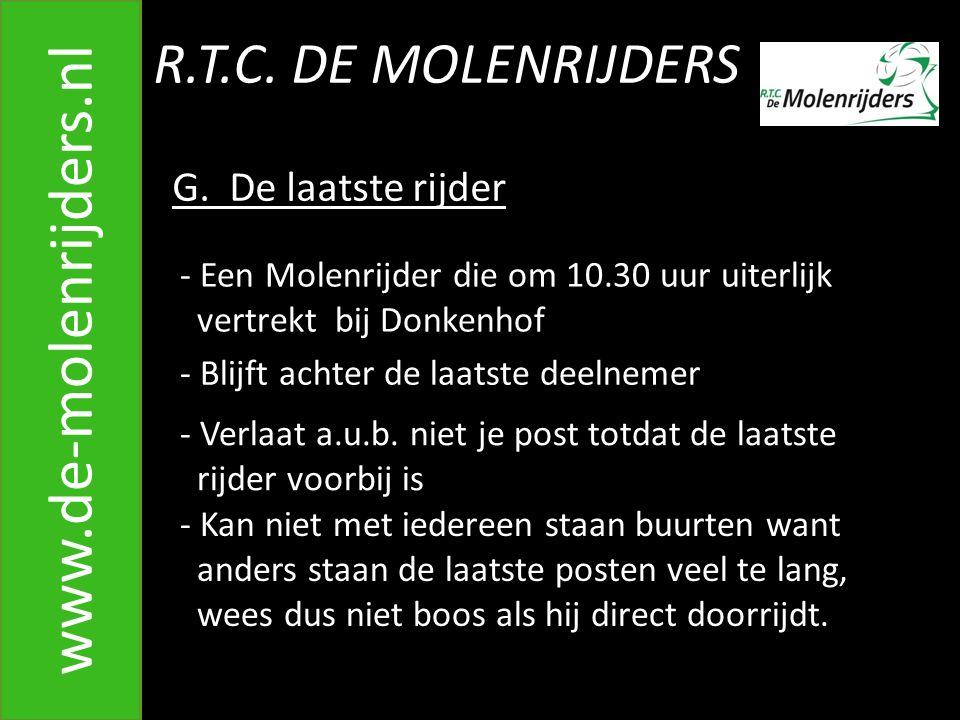 www.de-molenrijders.nl R.T.C. DE MOLENRIJDERS G. De laatste rijder