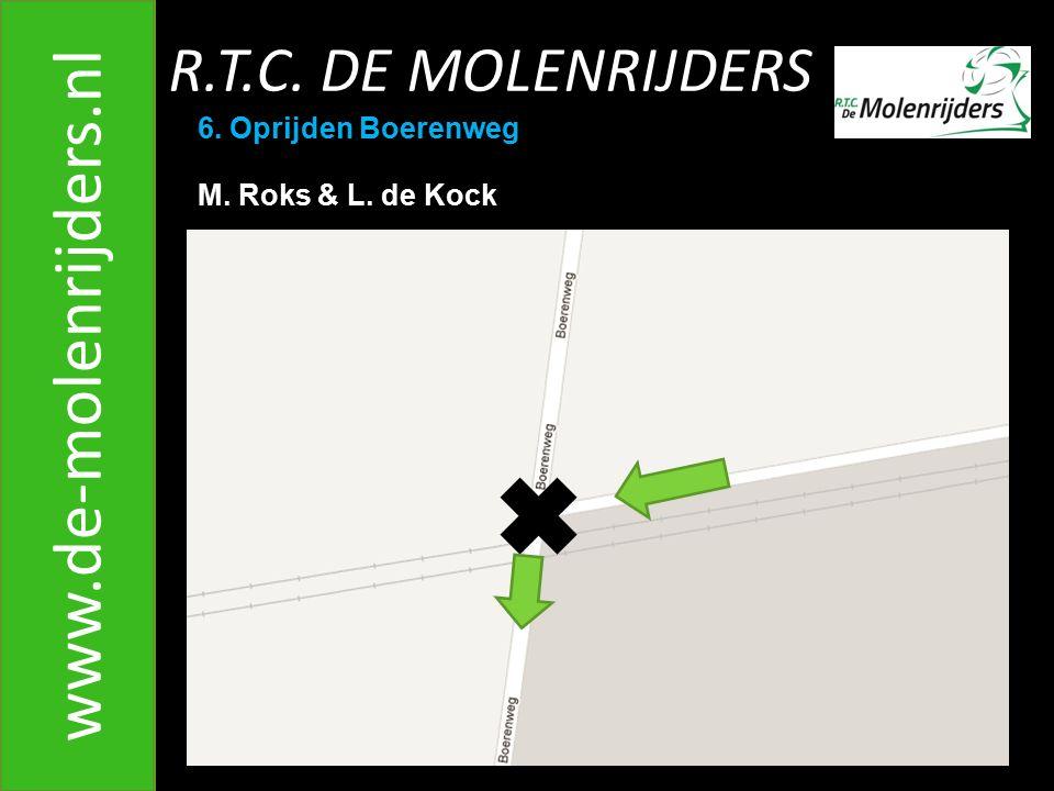 www.de-molenrijders.nl R.T.C. DE MOLENRIJDERS 6. Oprijden Boerenweg