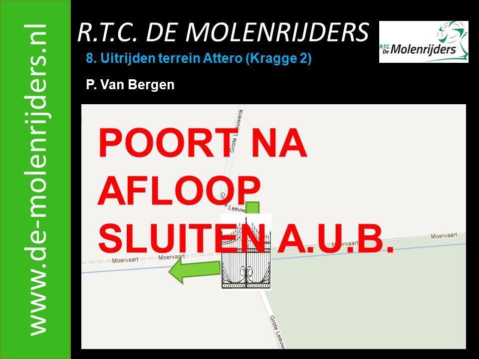 POORT NA AFLOOP SLUITEN A.U.B. www.de-molenrijders.nl