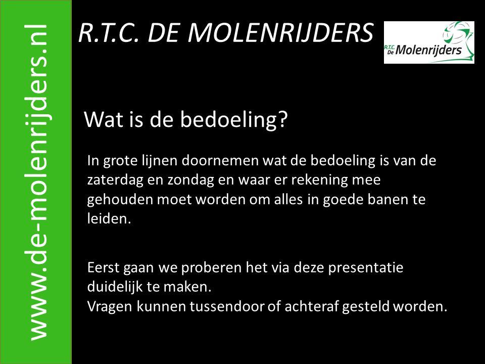www.de-molenrijders.nl R.T.C. DE MOLENRIJDERS Wat is de bedoeling