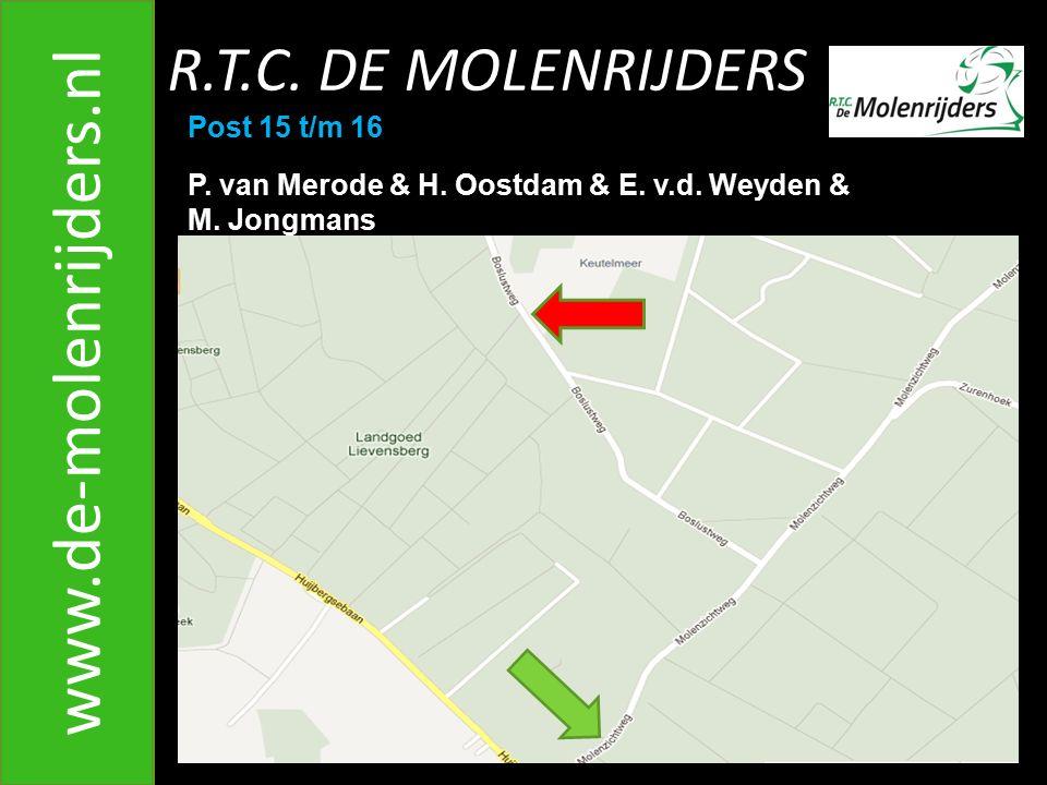 www.de-molenrijders.nl R.T.C. DE MOLENRIJDERS Post 15 t/m 16
