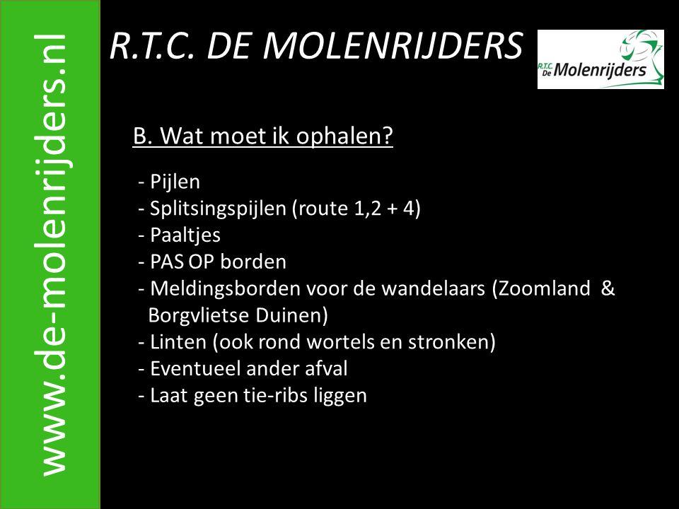 www.de-molenrijders.nl R.T.C. DE MOLENRIJDERS B. Wat moet ik ophalen
